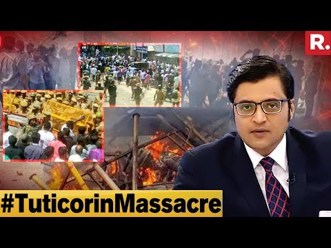Most EXPLOSIVE Confession Of Tuticorin Massacre | The Debate With Arnab Goswami
