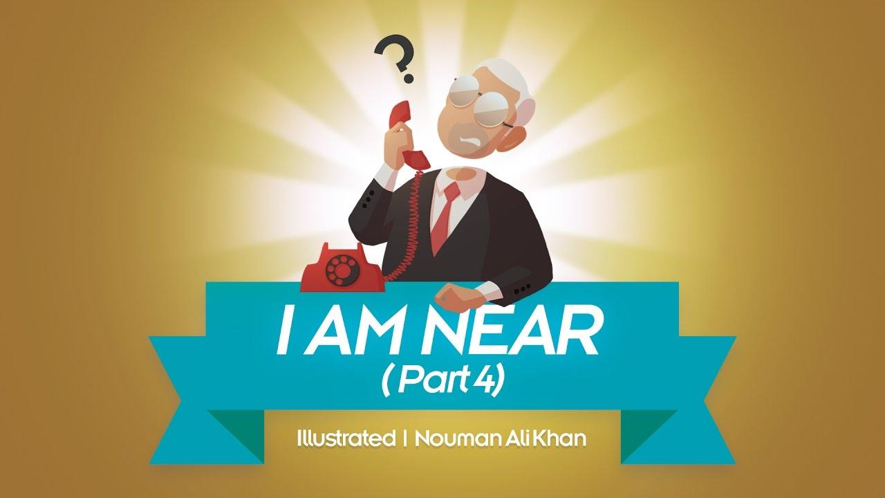 I Am Near!   Part 4   illustrated   Nouman Ali Khan   Subtitled :)-