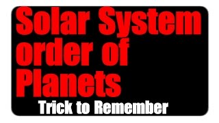 Solar System | Trick to Remember Order of All Planets w.r.t Sun