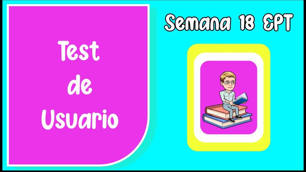 SEMANA 18 EPT: TEST DE USUARIO