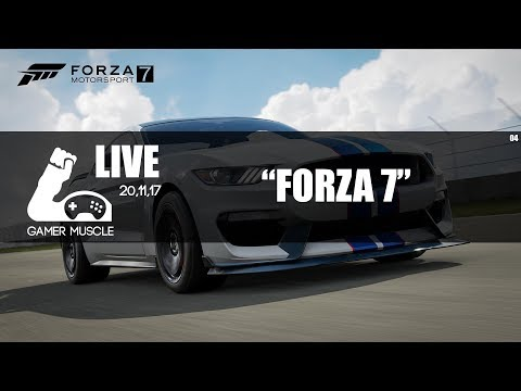 Forza Motorsport 7  - FORZA7 - GAMER MUSCLE LIVE  - 201117