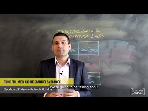 Think, Feel, Know and the Gratitude Sales Model - Blackboard Fridays Ep. 55