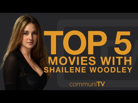 TOP 5: Shailene Woodley Movies