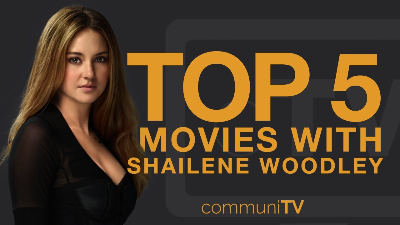 top 5 shailene woodley movies youtube