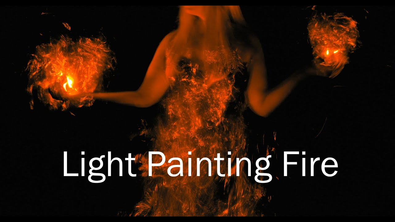 Light Painting Fire Photography Tutorial - YouTube
