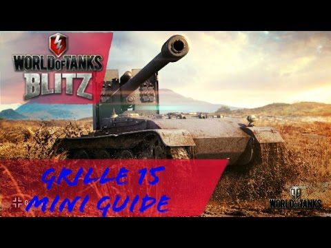 World of Tanks Blitz - Grille 15 Mini Guide