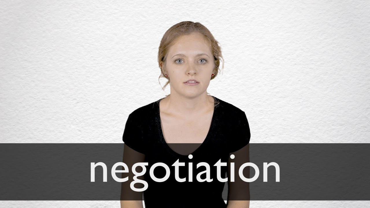 How to pronounce NEGOTIATION in British English