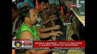 "SONA: ""Mobile Legends"", ""DOTA"" at iba pang e-games, pasok sa SEA Games"