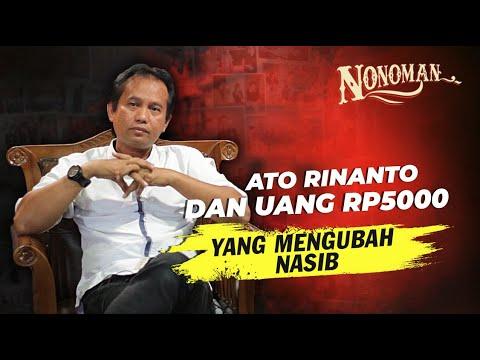 Nonoman - Ato Rinanto dan Uang Rp5.000 yang Mengubah Nasib