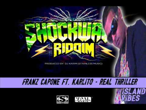 Franz Capone Ft. Karlito - Real Thriller SHOCKWAVE RIDDIM AUGUST 2017