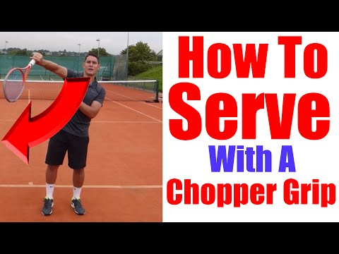 Tennis Serve Lesson | How To Serve With A Chopper Grip & Fix The Waiter Position