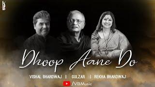 Dhoop Aane Do (Official Video) | Gulzar | Vishal Bhardwaj | Rekha Bhardwaj