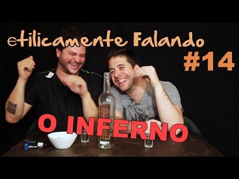 EtilicaMente #14 - O INFERNO