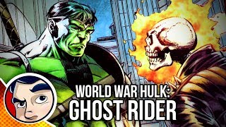 "World War Hulk  ""Smashing Ghost Rider"" - #1 InComplete Story"