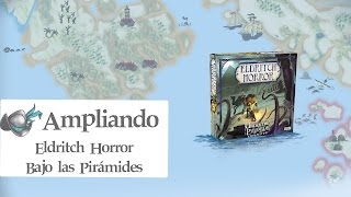 Ampliando Eldritch Horror: Bajo las Pirámides