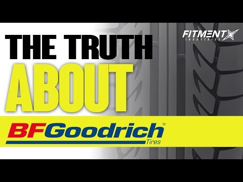 The Truth About BFGoodrich