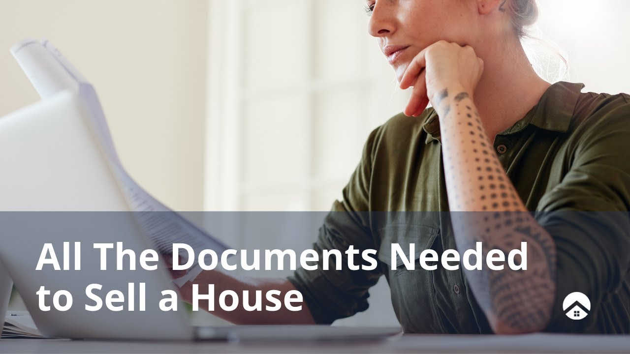 All the Documents Needed to Sell a House: A Foolproof Checklist