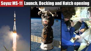 Soyuz MS-11 Mission | Soyuz FG Rocket Launch, Soyuz MS-11 Docking and Hatch opening | Highlights