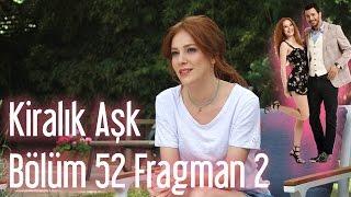 Kiralık Aşk 52. Bölüm - Sezon Final 2. Fragman
