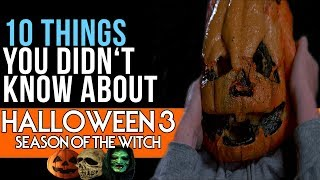 10 Things You Didn't Know About Halloween III: Season Of The Witch