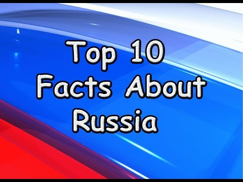 Top 10 facts about Russia