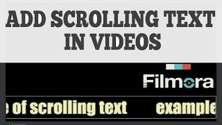 How to add Scrolling Text On Your VIdeos With FIlmora