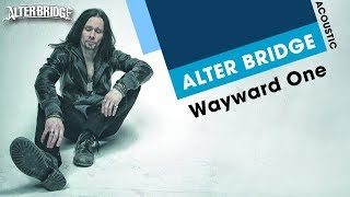 Alter Bridge  - Wayward One (Acoustic Live)