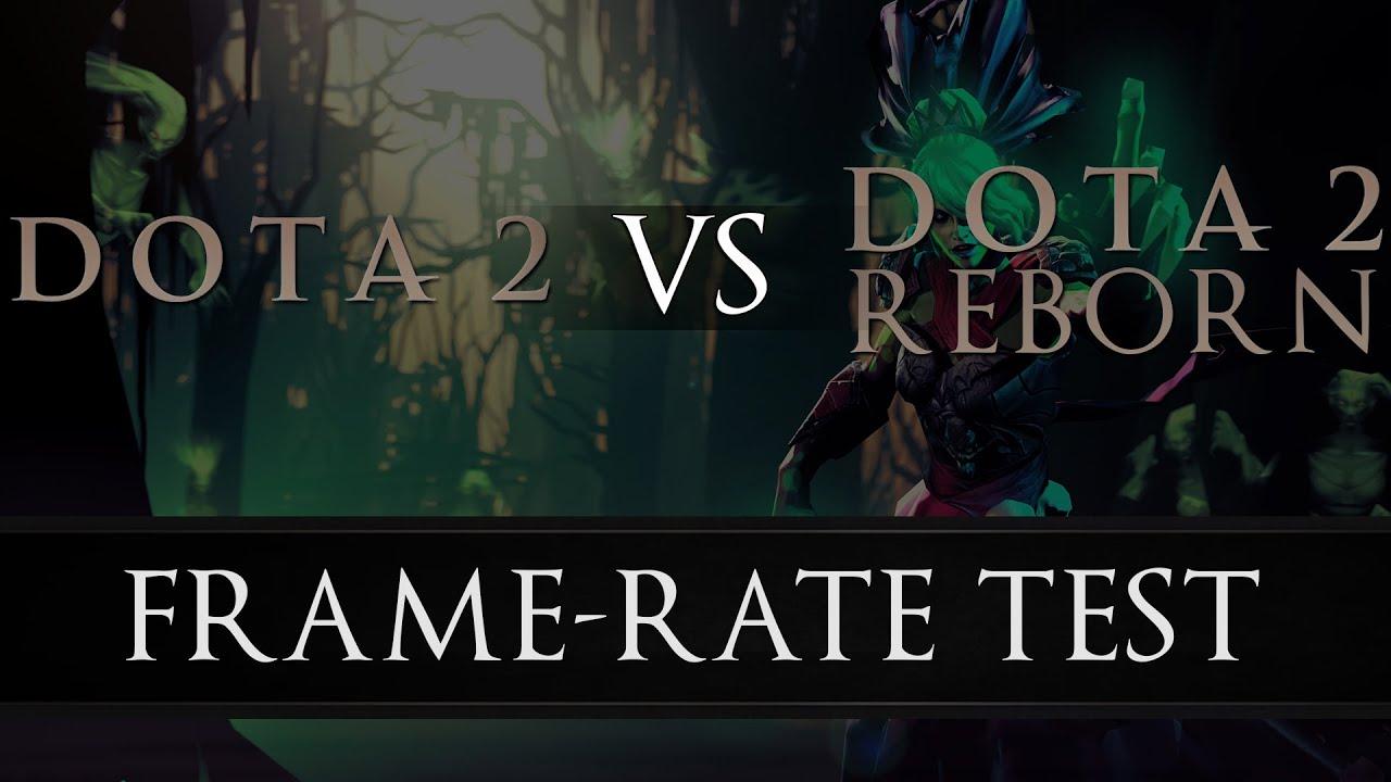 dota 2 reborn frame rate test youtube