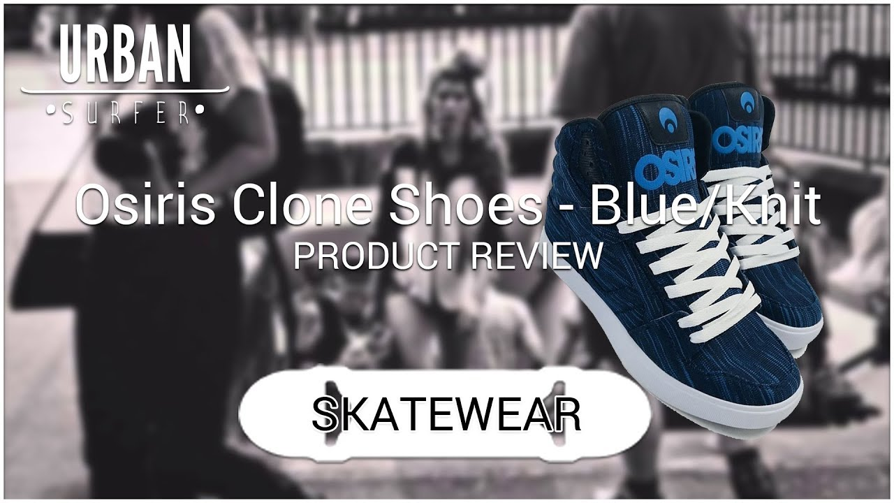 6a4b3699d6cb0 Osiris Clone Shoes Product Review - YouTube