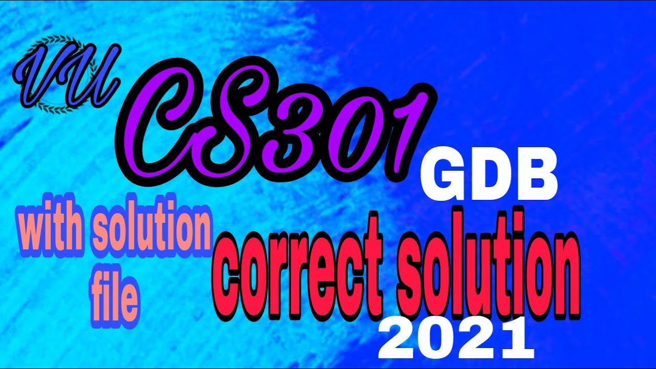 cs301 GDB solution 2021  with file - YouTube