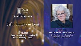 Sunday Morning Worship Service - 4/7/19 - Rev. Dr. Barbara Brown Taylor