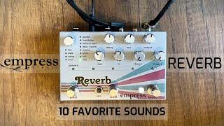 Empress Reverb - My Favorite Sounds (10 Presets)