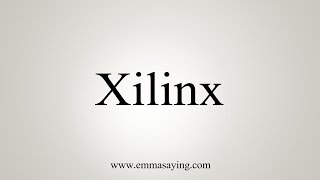 How to Pronounce Xilinx