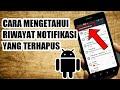 - Cek Riwayat Notifikasi Android Yang Tidak Sengaja Terhapus