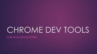 Chrome Developer Tools - Video Tutorial