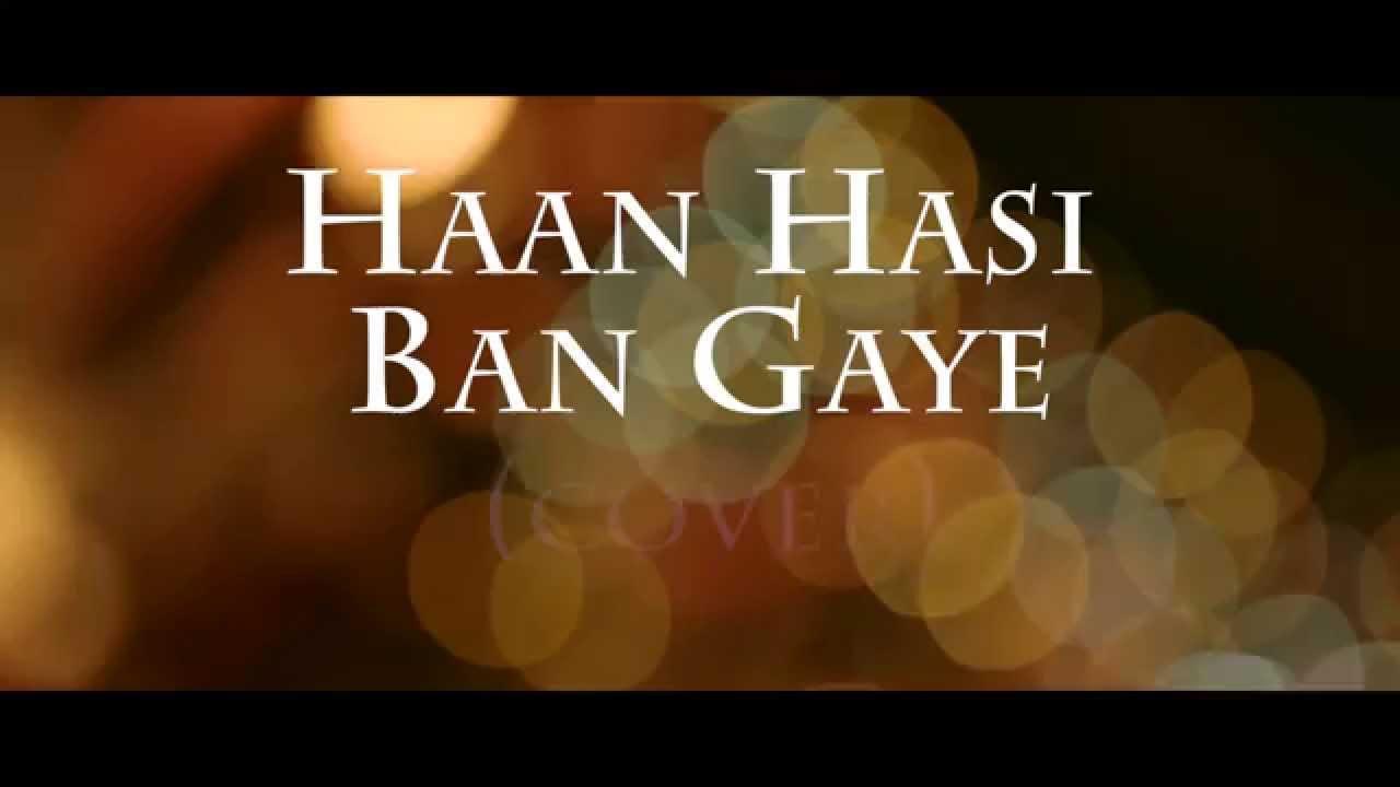 Han Hasi Ban Gaye