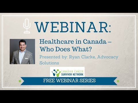 WEBINAR: Healthcare in Canada - Who Does What?