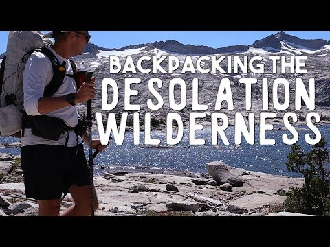 Backpacking In California's Beautiful Desolation Wilderness | Eldorado National Forest