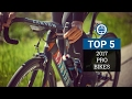 Top 5 - Pro Road Bikes 2017