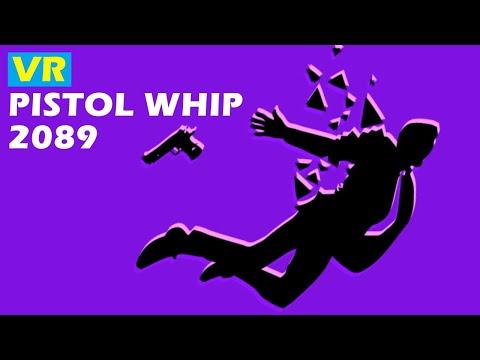 VR Missions #8 - PISTOL WHIP 2089
