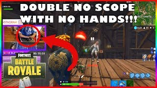 STREAMER WITH NO HANDS GETS A DOUBLE NO SCOPE!!!! - Fortnite FUNNY WTF EPIC MOMENTS #171
