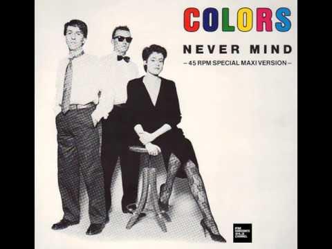 Colors - Never Mind (LYRICS)