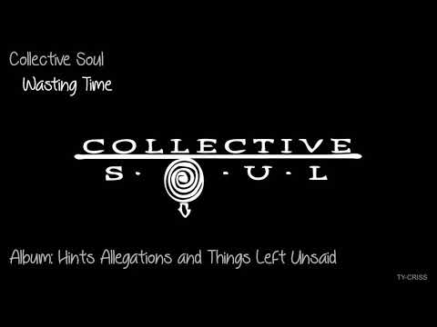Collective Soul    Wasting Time   Hints Allegations and Things Left Unsaid