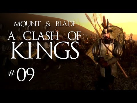 Mount & Blade: A Clash of Kings - 09 - Bob Does It Live