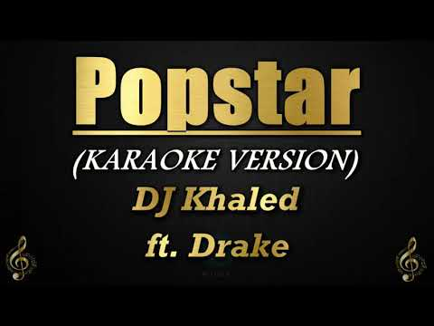 Popstar – DJ Khaled ft. Drake (Karaoke/Instrumental)
