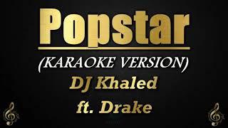 Popstar - DJ Khaled ft. Drake (Karaoke/Instrumental)