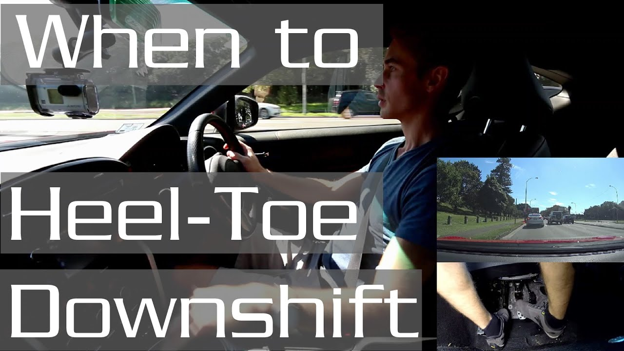 When Should You HeelToeRev Match Downshift on the Road  YouTube