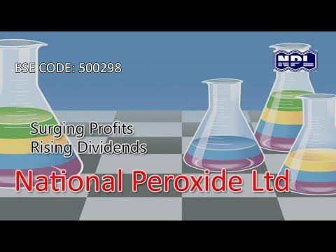 Surging Profits Rising Dividends - National Peroxide Ltd, BSE Code - 500298