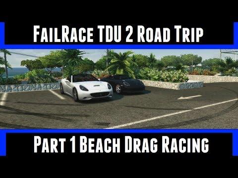 FailRace TDU 2 Road Trip Part 1 Beach Drag Racing