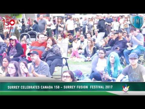 SURREY CELEBRATE CANADA 150   SURREY FUSION FESTIVAL 2017 PART 2 ON PMI